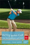 Richtig gutes Golf - Der Kompaktkurs auf DVD