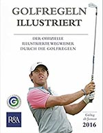 Golfregeln illustriert: Der offizielle illustrierte Wegweiser durch die Golfregeln